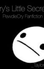 Cry's Little Secret- PewdieCry FanFiction by _Taylorwriting_