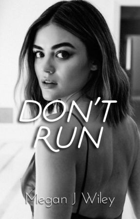 Don't Run by MeganJWiley