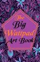 The Big Wattpad Artbook by xFaeryx