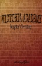 Victoria Academy:Gangster's Territory by NicollageBlack