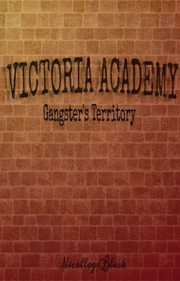 Victoria Academy:Gangster's Territory