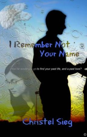 I Remember Not Your Name (Book #2) by Cappa94