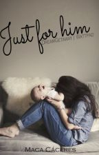 Just for him (JFH #1) by DreamGetaway