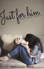 Just for him (JFH #1) by DreamGetaway