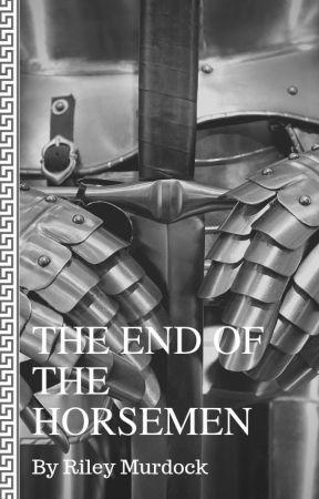 The End of The Horsemen by romurdock2000