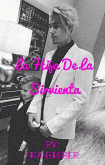 La Hija De La Sirvienta (Justin Y Tu)
