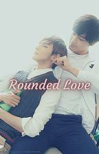 Rounded Love by Bangtanarmy581