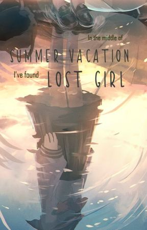 In the middle of summer vacation, i've found lost girl. by tikungan_lurus