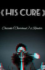 《His Cure》 | Chisaki (Overhaul) x Reader by Foxlin777