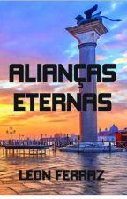 ALIANÇAS ETERNAS by leonferraz