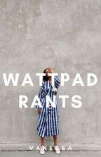 Wattpad Rants  by inimical_