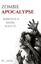 Zombie Apocalypse. ||Editando.|| by _Jacke_