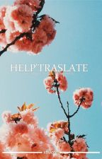 ✦HELP'TRANSLATE✦ by xfl0con