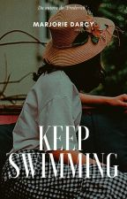KEEP SWIMMING by Marjorie_Darcy
