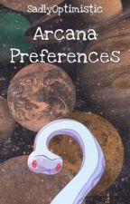 The Arcana Preferences/Headcannons by SadlyOptimistic