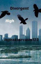 Divergent High by Ispeaksarcasm123