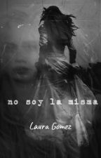 no soy la misma, poemas. by lauragmez_zz