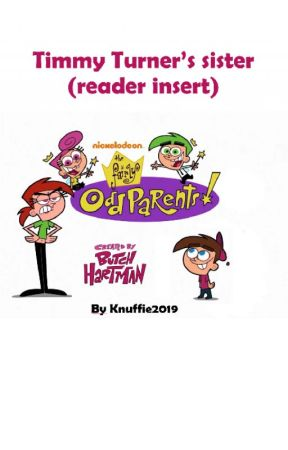 Fairly Odd Parents ~ Timmy Turners sister (Reader insert)