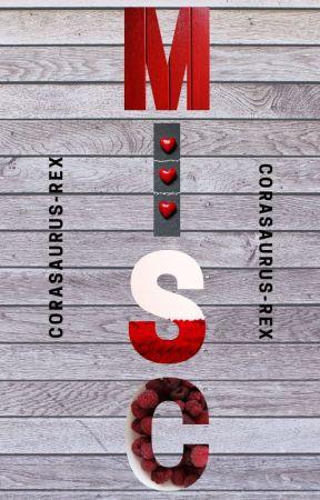 M I S C. by Coronasaurus-Rex