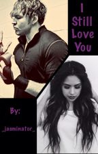I Still Love You (EDITING) by _jasminator_