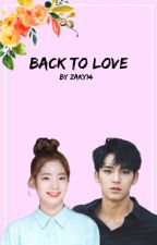 BACK TO LOVE- DAHYUN X MALE READER by ZAKY14