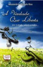 A VERDADE QUE LIBERTA, UM TRATADO SOBRE A INVEJA by MarceloRios9