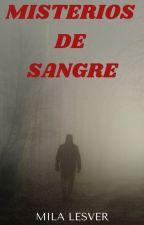 SANGRE,PASIÓN Y SECRETOS by MilaLesver
