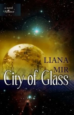 City of Glass: a novel of the Alliance by LianaMir