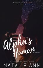 Alpha's Human Mate by heavenly_dreams210