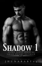 SHADOW [COMPLETED-SPG] by JhunaBaby04