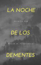 La noche de los dementes by Edgar_mp9