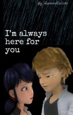 I'm always here for you  (An Adrienette / LadyNoir Depression Story) by QueenieCalista