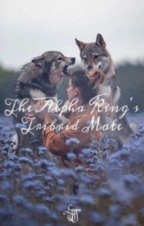 The Alpha King's Tribrid Mate by eyygan