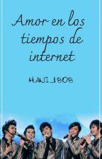 Amor en los Tiempos de Internet [Adaptación] by hani_1808