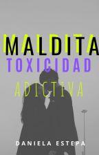 maldita toxicidad adictiva by DAN13LA3ST3PA