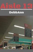 Aisle 13 by DebbAnn