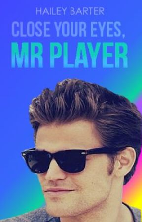 Close Your Eyes, Mr. Player  by XMagicX