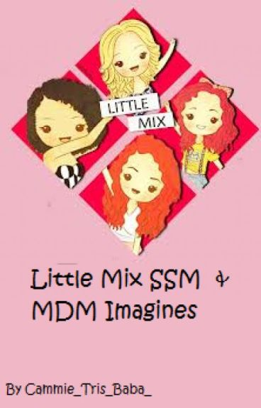 Little Mix MDM & SSM Imagines