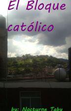 El bloque católico by TabyTristan