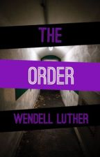 The Order by wendell_luther