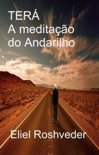 Terá  A meditação do Andarilho by ElielRoveder144