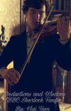 Deductions and Wisdom [BBC Sherlock Fanfic] by FangirlFanficFandom