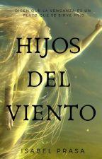 HIJOS DEL VIENTO by IsabelPrasaOF