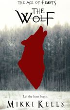 The Wolf: A Short Story from The Ace of Hearts by MikkiKells
