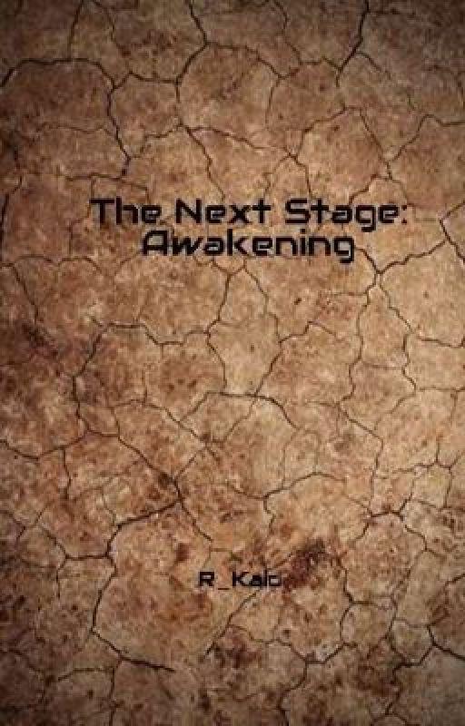 The Next Stage: Awakening by R_Kaid