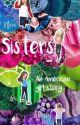 Sisters (an American girl story )  by runwildforever