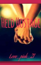 Held Hostage (on hold) by love_pink_21