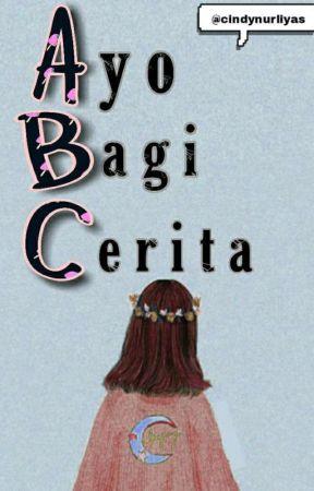 Ayo Bagi Cerita ( QUOTES )  by cindynurliyas