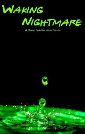 Waking Nightmare - A Danny Phantom field trip fic by Poayochu