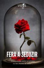Fera a seduzir by AdriVoss